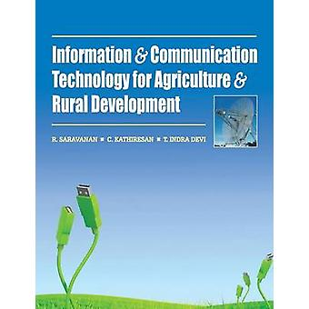 Information and Communication Technology for Agriculture and Rural Development by Saravanan & R.