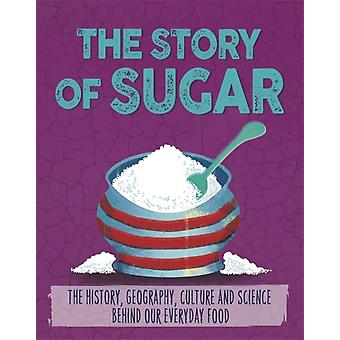 The Story of Food Sugar by Alex Woolf