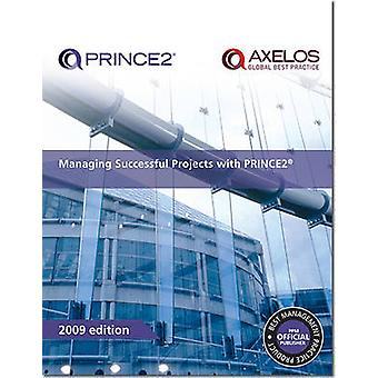 Managing Successful Projects with PRINCE2 - 2009 by Great Britain - Off