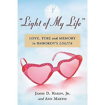 -Light of My Life - - Love - Time and Memory in Nabokov's Lolita by Jam