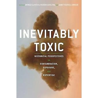 Inevitably Toxic - Historical Perspectives on Contamination - Exposure