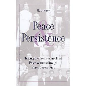 Peace and Persistence - Tracing the Brethren in Christ - Peace Witness