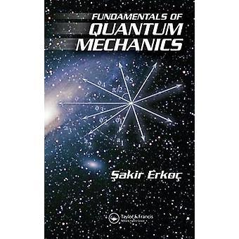 Fundamentals of Quantum Mechanics by Sakir Erkoc - 9781584887324 Book