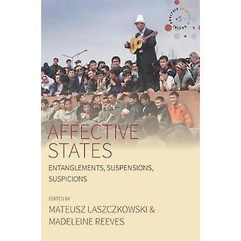 Affective States - Entanglements - Suspensions - Suspicions by Mateusz