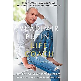 Vladimir Putin - Life Coach by Robert Sears - 9781786894694 Book