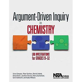 Argument-Driven Inquiry in Chemistry - Lab Investigations for Grades 9