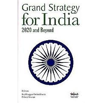 Grand Strategy for India - 2020 and Beyond by Venkatshamy Krishnappa -