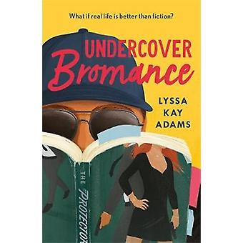 Undercover Bromance - The most inventive - refreshing concept in rom-c