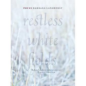 Restless White Fields