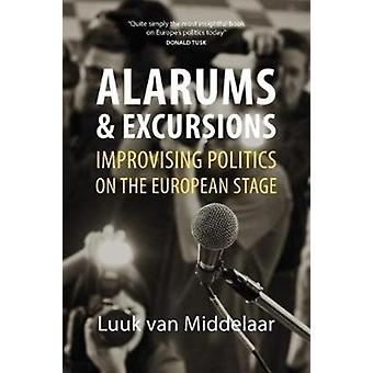 Alarums and Excursions by Luuk Van Middelaar