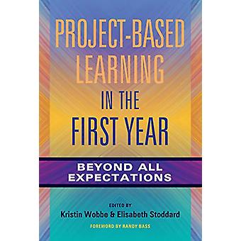 Project-Based Learning in the First Year - Beyond All Expectations by