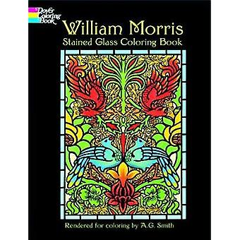 William Morris Stained Glass Coloring Book by William Morris & Albert G Smith