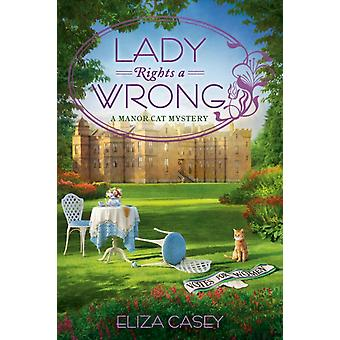Lady Rights A Wrong by Eliza Casey