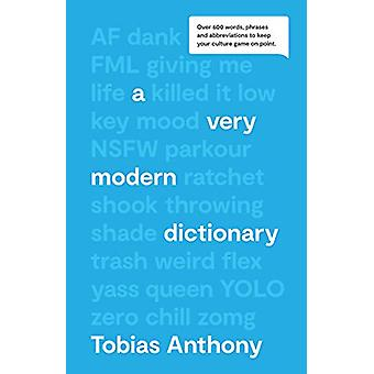 A Very Modern Dictionary - Over 600 words - phrases and abbreviations