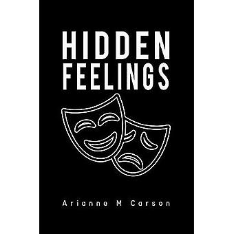 Hidden Feelings by Arianne M Carson - 9781528917353 Book