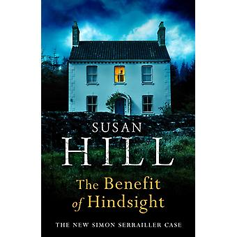 The Benefit of Hindsight by Hill & Susan