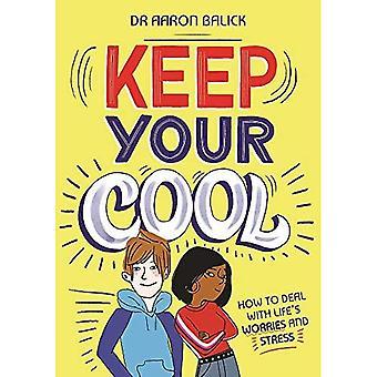 Keep Your Cool: Hoe om te gaan met Life's Zorgen en Stress
