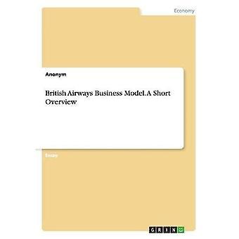 British Airways Business Model. A Short Overview