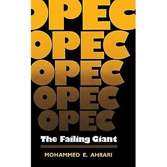 OPEP - O Gigante Falhado por Mohammed E. Ahrari - 9780813115528 Livro
