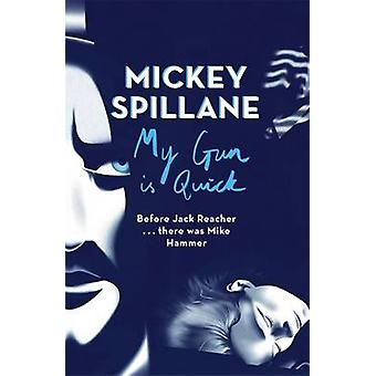 My Gun is Quick by Mickey Spillane - 9781409158653 Kirja