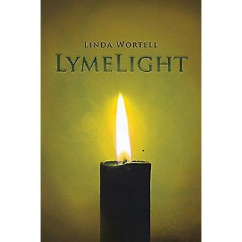Lymelight by Linda Wortell - 9781462407644 Book