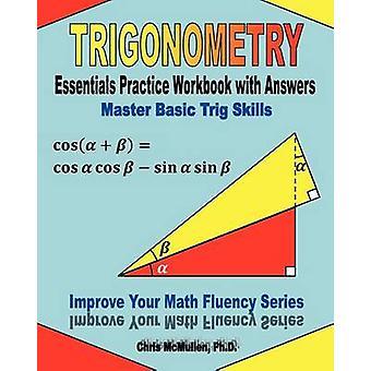 Trigonometry Essentials Practice Workbook with Answers - Master Basic