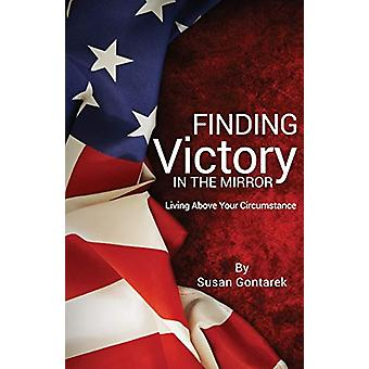 Finding Victory in the Mirror by Susan Gontarek - 9781498456098 Book