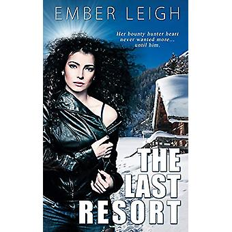 The Last Resort by Ember Leigh - 9781509213092 Book