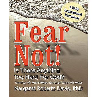 Fear Not! Is There Anything Too Hard for God? by Margaret Davis - 978