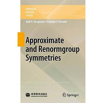 Approximate and Renormgroup Symmetries by N. Kh. IbragimovVladimir F. Kovalev