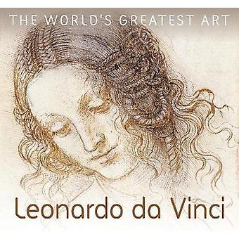 Leonardo da Vinci The World's Greatest Art