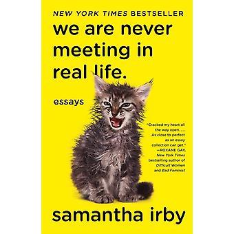 Emme koskaan tapaa tosielämässä. tekijä Samantha Irby