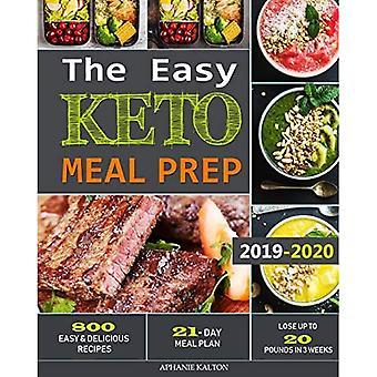 The Easy Keto Meal Prep: 800 recettes faciles et délicieuses - Plan de repas de 21 jours - Perdre jusqu'à 20 livres en 3 semaines (Keto Meal Prep)