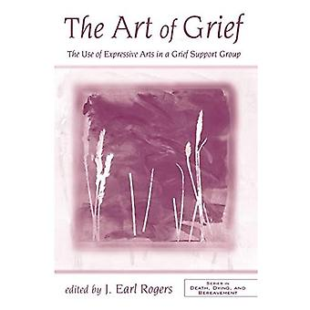 The Art of Grief: The Use of Expressive Arts in a Grief Support Group (Death, Dying & Bereavement)