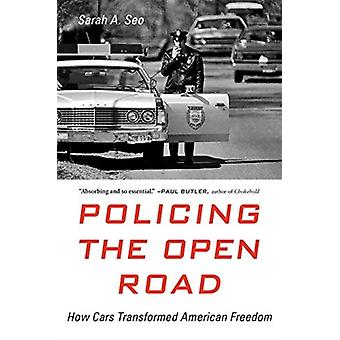 Policing the Open Road by Sarah A. Seo