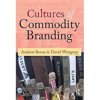 Cultures of Commodity Branding UCL Institute of Archaeology Publications