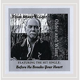 John Henry Ellzey - vanhempi & viisaampi [CD] USA tuonti