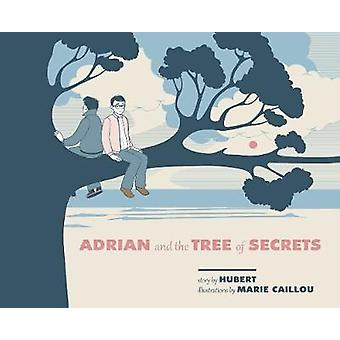 Adrian And The Tree Of Secrets by Marie Caillou