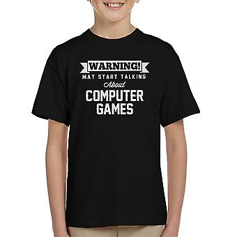 Waarschuwing kan beginnen te praten over Computer Games Kid's T-Shirt