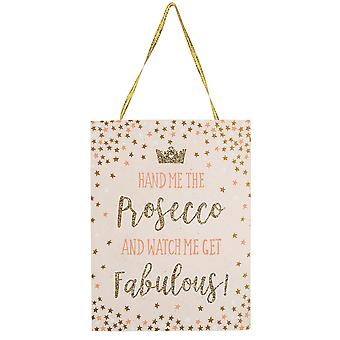 Sass & Belle Hand Me The Prosecco Hanging Plaque