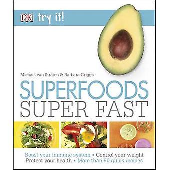 Experimentá-lo! Superalimentos Super rápido por Michael Van Straten - Barbara Griggs