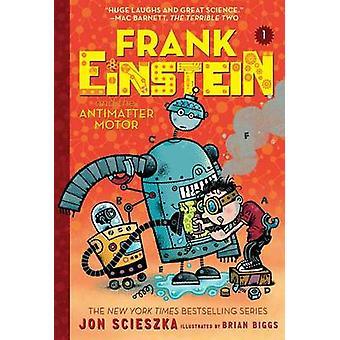 Frank Einstein och antimateria motorn (Frank Einstein-serien #1) av
