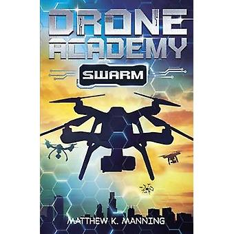 Drone Academy - SWARM by Matthew K. Manning - 9781782028208 Book