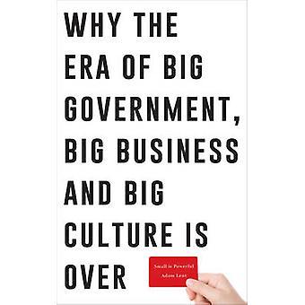 Liten är kraftfull - varför Era av stora regeringen - Big Business och B