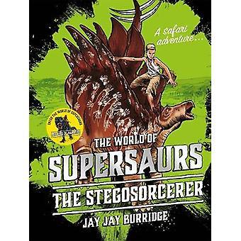 Supersaurs 2 - Stegosorcerer jonka Jay Jay Burridgen - 9781786968029 B