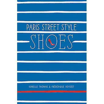 Paris Street Style - Schuhe von Isabelle Thomas - Frederique Veysset - 9