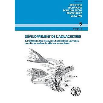 Vattenbrukets utveckling - användning av vilda fiskeresurserna för Capture-Ba