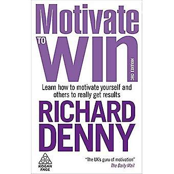 Motiver pour gagner: Apprenez à motiver vous-même et autres pour obtenir des résultats vraiment