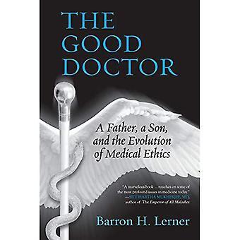 Den gode doktorn: En far, en Son och utvecklingen av medicinsk etik