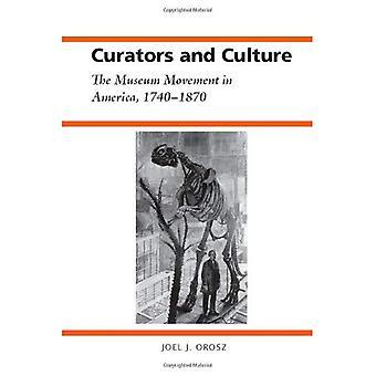 Kuratorer och kultur: Museum rörelsen i Amerika, 1740-1870